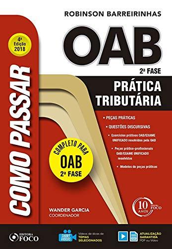 Como passar na OAB 2ª fase – Prática tributária – 4ª edição - 2018