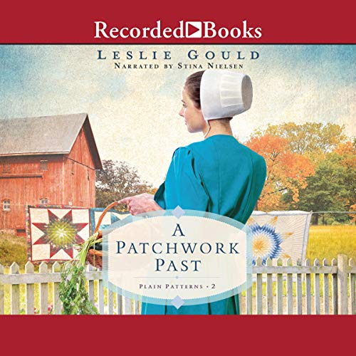 A Patchwork Past Audiobook By Leslie Gould cover art