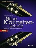 Neue Klarinettenschule: Deutsches und Böhm-System, auch zum Selbstunterricht. Band 1. Klarinette. - Willy Schneider