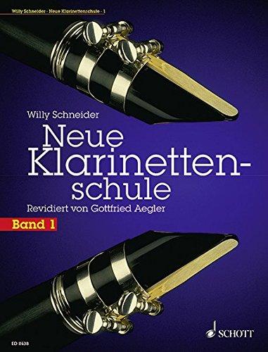 Neue Klarinettenschule: Deutsches und Böhm-System, auch zum Selbstunterricht. Band 1. Klarinette.: Deutsches System und Böhmsystem, auch zum Selbstunterricht
