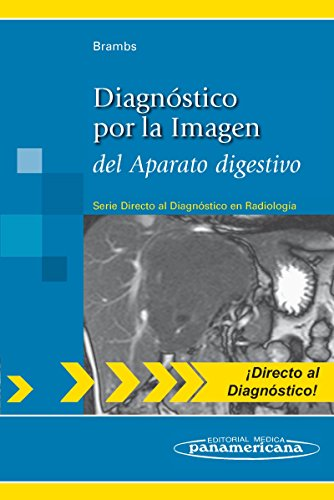 BRAMBS:Diagn.por Imagen.Aparato Digest.: del Aparato digestivo (Directo al diagnostico en radiologia / Direct Diagnosis in Radiology)