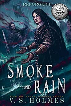 Smoke and Rain (Blood of Titans: Reforged Book 1) by [V. S. Holmes]