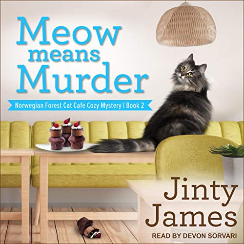Meow Means Murder: Norwegian Forest Cat Cafe Cozy Mystery, Book 2
