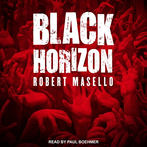 Black Horizon                   Written by:                                                                                                                                 Robert Masello                               Narrated by:                                                                                                                                 Paul Boehmer                      Length: 12 hrs and 20 mins     Not rated yet     Overall 0.0