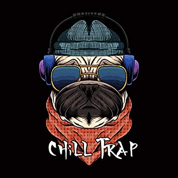 Chill Trap: Hybrid of 2 Styles of Music - Chillout and Hip Hop