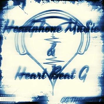 Headphone Mu$ic & Heart Beat G
