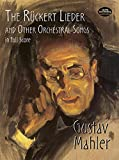 the ruckert lieder and other orchestral songs in full score