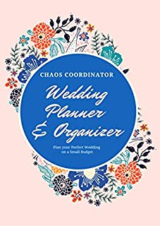Chaos Coordinator: Wedding Planner & Organizer: Checklists, Worksheets, Planning Book, Wedding Organizers and Ultimate Too...