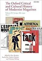 The Oxford Critical and Cultural History of Modernist Magazines: Europe 1880 - 1940 (Oxford Critical Cultural History of Modernist Magazines)