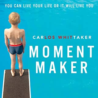 Moment Maker     You Can Live Your Life or It Will Live You               Auteur(s):                                                                                                                                 Carlos Whittaker                               Narrateur(s):                                                                                                                                 Carlos Whittaker                      Durée: 4 h et 32 min     1 évaluation     Au global 5,0