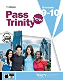 Pass trinity now book +dvd grades 9-10: Student's Book + CD 9-10 (Examinations)