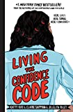 Image of Living the Confidence Code: Real Girls. Real Stories. Real Confidence.