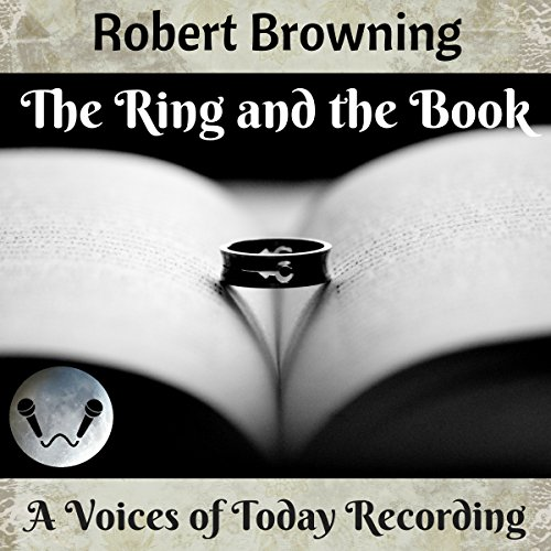 The Ring and the Book                   By:                                                                                                                                 Robert Browning                               Narrated by:                                                                                                                                 John Burlinson,                                                                                        Bob Neufeld,                                                                                        Sara Morsey,                   and others                 Length: 20 hrs and 43 mins     Not rated yet     Overall 0.0