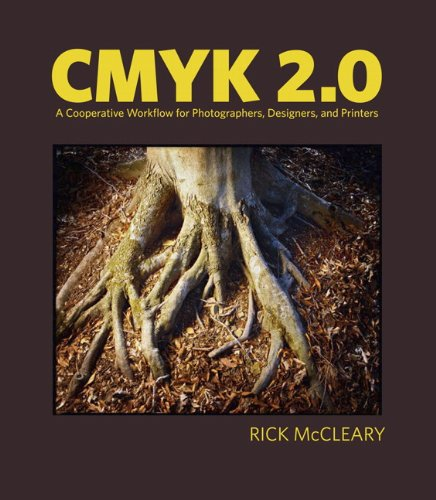 CMYK 2.0: A Cooperative Workflow for Photographers, Designers, and Printers (English Edition)