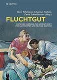 Fluchtgut: Zwischen Fairness und Gerechtigkeit für Nachkommen und heutige Besitzer (German Edition)