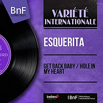 Get Back Baby / Hole in My Heart (Mono Version)