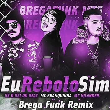 Eu Rebolo Sim (Brega Funk Remix)