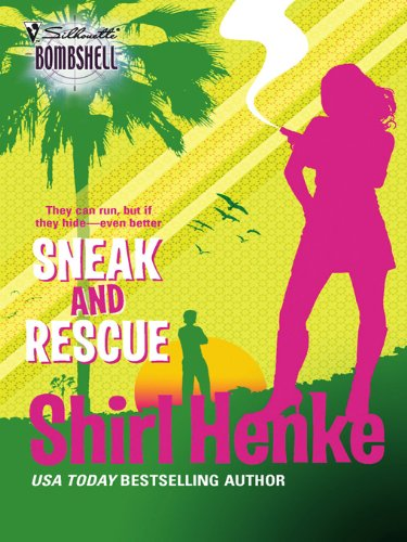 Sneak and Rescue (Silhouette Bombshell Book 81) (English Edition)