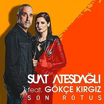 Son Rötuş (feat. Gökçe Kırgız)