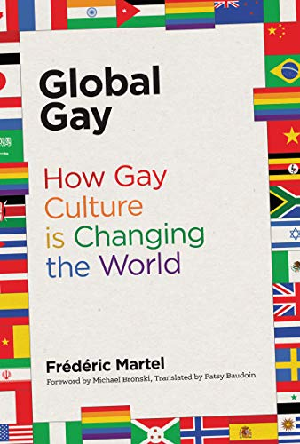 Global Gay: How Gay Culture Is Changing the World