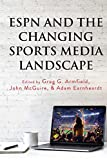 espn and the changing sports media landscape (communication, sport, and society book 2) (english edition)