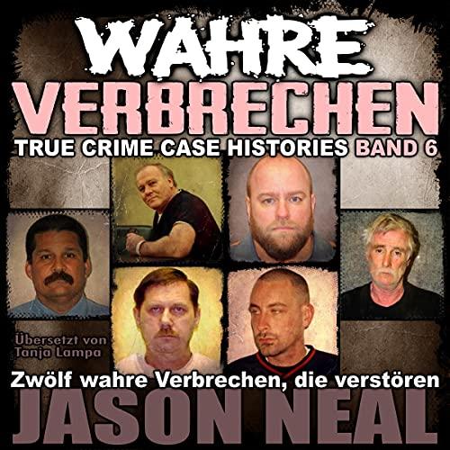 Wahre Verbrechen: Band 6 Titelbild