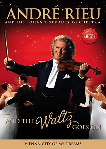 Andre' Rieu And His Johann Strauss Orchestra - And The Waltz Goes On