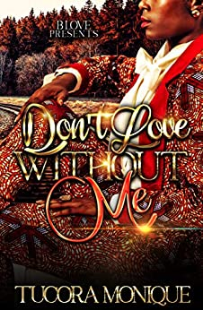 Don't Love Without Me by [Tucora Monique]