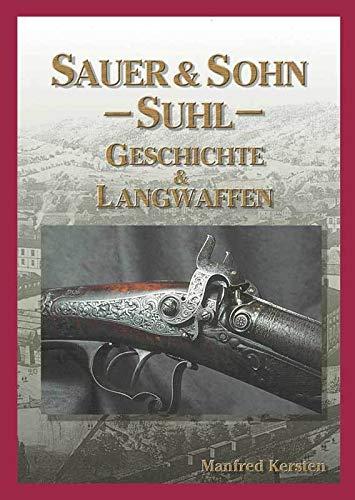 Sauer & Sohn -Suhl- Band 1: Geschichte & Langwaffen