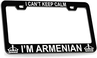 Custom Brother - I CAN'T KEEP CALM I'M AN ARMENIAN Black Steel License Plate Frame Tag Holder