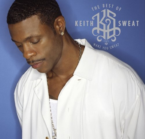 Best Of Keith Sweat, The: Make You Sweat by Keith Sweat (2004-01-13)