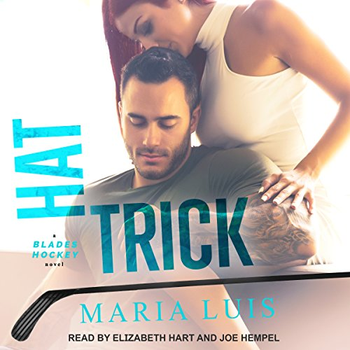 Hat Trick     Blades Hockey Series, Book 3              By:                                                                                                                                 Maria Luis                               Narrated by:                                                                                                                                 Elizabeth Hart,                                                                                        Joe Hempel                      Length: 7 hrs and 17 mins     7 ratings     Overall 3.7
