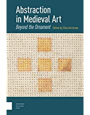 Abstraction in Medieval Art: Beyond the Ornament
