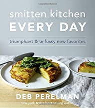 Smitten Kitchen Every Day: Triumphant & Unfussy New Favorites