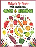 Malbuch für Kinder mit meinem Obst und Gemüse: Ein tolles Aktivitätsbuch für Kinder im Alter von 2-4 Jahren, Jungen und Mädchen, 50 Gemüse- und Obstsorten, mit denen Kinder leicht lernen können