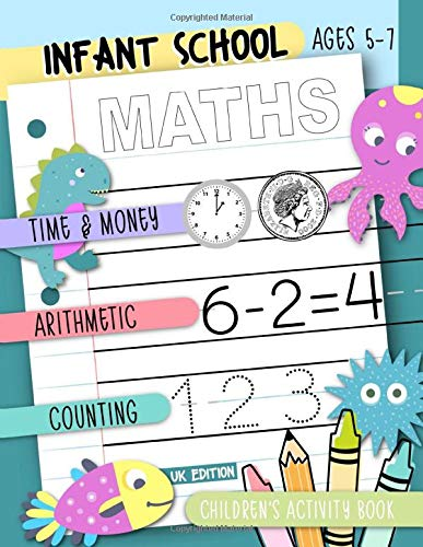 Infant School Maths: Time & Money, Arithmetic, Counting: Children's Activity Book Ages 5-7: UK Edition: A Kids Mathematics Practice Workbook for Self Study & Homeschooling