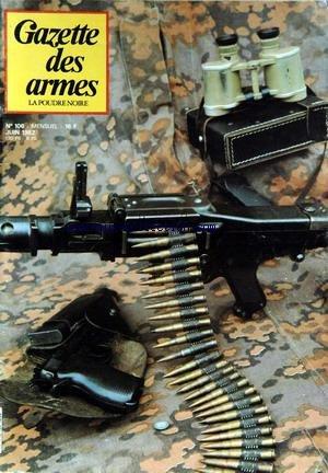 GAZETTE DES ARMES [No 106] du 01/06/1982 - LE FUSIL D'ASSAUD ALLEMAND G-11 A MUNITIONS SANS ETUI - NOUVEAU PISTOLET MITRAILLEUR EXPERIMENTAL ITALIEN BENELLI CB M 2 A MUNITIONS SANS ETUI - LA M.G. 34 PAR CADIOU - LES ARMES BLANCHES REGLEMENTAIRES PAR PETARD - UNE CARABINE A PERCUSSION DE MATCH PAR BARON - LA 11EME DIVISION PARACHUTISTE.