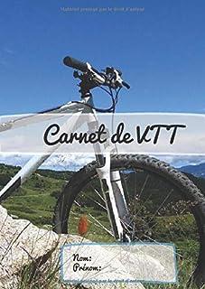 Carnet VTT: Journal sortie VTT|Suivi séances entraînement|Vélo et VTT|(Français) (French Edition)