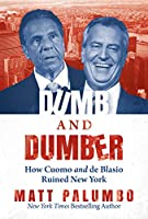 Dumb and Dumber: How Cuomo and de Blasio Ruined New York