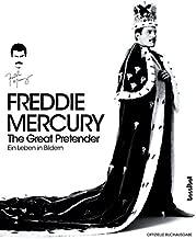 FREDDIE MERCURY - The Great Pretender: Ein Leben in Bildern