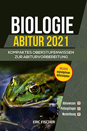 Abiturwissen Biologie: kompaktes Oberstufenwissen inklusive originalgetreuer Abituraufgaben