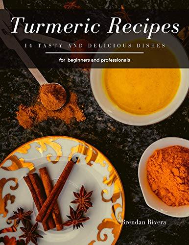Turmeric Recipes: 14 tasty and delicious dishes