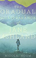 The Gradual Disappearance of Jane Ashland