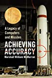 ACHIEVING ACCURACY: A Legacy of Computers and Missiles