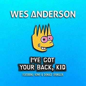 I've Got Your Back, Kid