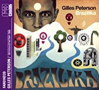 Brazilika by Gilles Peterson (2009-07-14)
