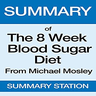 Summary of The 8 Week Blood Sugar Diet from Michael Mosley cover art