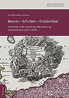 Bauern - Schulzen - Gutsbesitzer: Mobilitat in Der Landlichen Bevolkerung Vorpommerns 1570-1970 (Wissenschaftliche Beitrage Aus Dem Tectum Verlag: Geschichts)