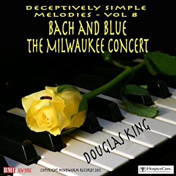 Bach And Blue: The Milwaukee Concert, Vol. 8