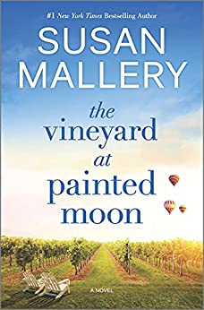 The Vineyard at Painted Moon: A Novel by [Susan Mallery]